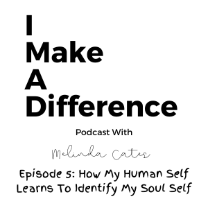 IMAD Episode 5 How My Human Self Learns To Identify My Soul Self